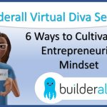 Builderall Toolbox Tips Builderall Virtual Diva Series:  6 Ways to Cultivate an Entrepreneurial Mindset
