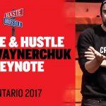 Business Tips: Haste & Hustle Gary Vaynerchuk Keynote | Ontario 2017