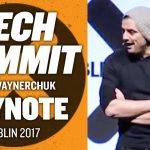 Business Tips: Dublin Tech Summit Gary Vaynerchuk Keynote | Ireland 2017