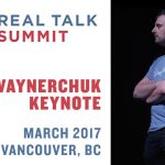 Business Tips: Real Talk Summit Keynote Gary Vaynerchuk | Vancouver 2017