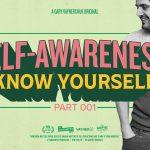Business Tips: Self-Awareness: Know Yourself:  Gary Vaynerchuk