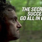 Business Tips: The Secret to Success: All In On YOU