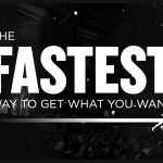 Business Tips: The Fastest Way to Get What You Want