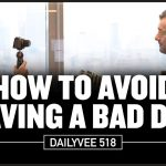 Business Tips: How to Avoid Having a Bad Day | DailyVee 518
