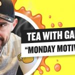 Business Tips: Tea with GaryVee  | April 20, 2020