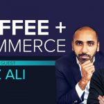 Business Tips: Coffee & Commerce Episode 2: GaryVee & Moiz Ali