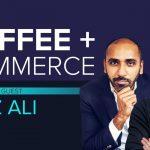 Business Tips: Coffee & Commerce Episode 2: GaryVee & Moiz Ali