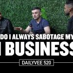 Business Tips: Why Do I Always Sabotage Myself in Business? | DailyVee 520