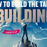 """Business Tips: How To Build The Tallest """"Building"""" 