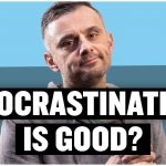 Business Tips: How to Use Procrastination to Your Advantage | Tea With GaryVee