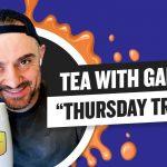 Business Tips: Tea with GaryVee 048 - Thursday 9:00am ET | 7-16-2020