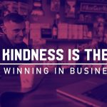 Business Tips: Why Kindness is the Key to Winning in Business | The Front Row Entrepreneur Podcast with Jen Lehner