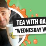 Business Tips: Tea with GaryVee 052 - Wednesday 9:00am ET | 8-5-2020