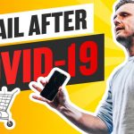 Business Tips: Why the Retail Experience Will Be Better After COVID-19